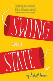 Swing state: a novel cover image
