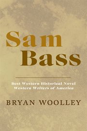 Sam Bass: a novel cover image