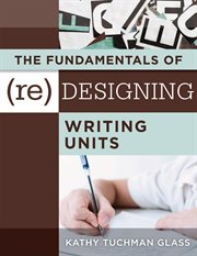 Fundamentals of (Re)designing Writing Units