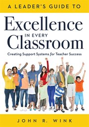 Leader's Guide to Excellence in Every Classroom