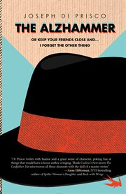 The Alzhammer: or keep your friends close and ... I forget the other thing cover image