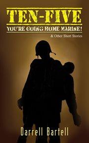 Ten-Five: You're Going Home