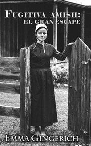 Fugitiva Amish: El Gran Escape