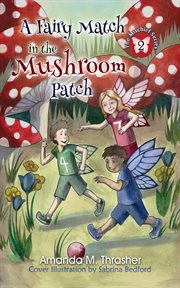 Fairy Match in the Mushroom Patch