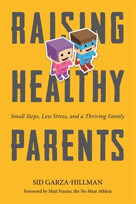 Raising Healthy Parents