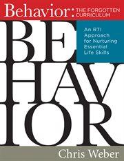 BEHAVIOR : the forgotten curriculum cover image