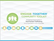 Engage together' community toolkit. Mobilizing communities to end human trafficking and the exploitation of the vulnerable cover image