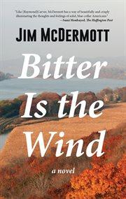 Bitter is the wind: a novel cover image