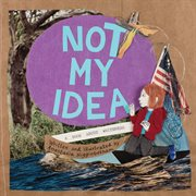 Not my idea. A Book About Whiteness cover image