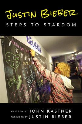 Cover image for Justin Bieber: Steps to Stardom