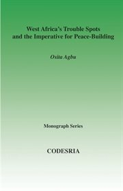 West Africa's Trouble Spots and the Imperative for Peace-Building