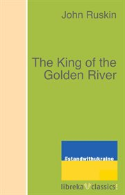 The king of the Golden River cover image