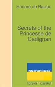 The secrets of the princesse de cadignan cover image