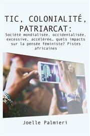Tic, colonialite, patriarcat