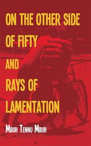 Other Side of Fifty and Rays of Lamentation