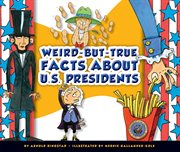 Weird-but-true facts about U.S. presidents cover image