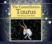 The constellation Taurus : the story of the bull cover image
