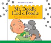 Mr. Doodle had a poodle : a book about fun activities cover image