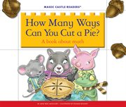 How many ways can you cut a pie? : a book about math cover image