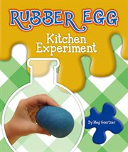 Rubber Egg Kitchen Experiment