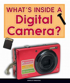 What's Inside a Digital Camera?