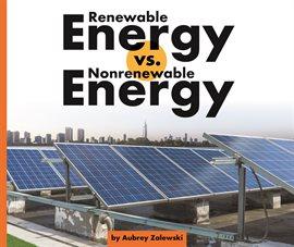 Renewable Energy vs. Nonrenewable Energy