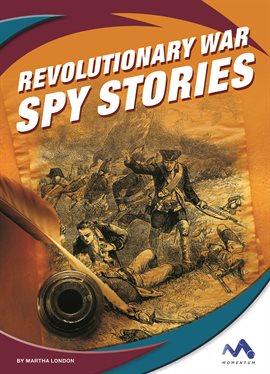 Cover image for Revolutionary War Spy Stories