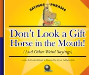 Don't Look A Gift Horse in the Mouth!