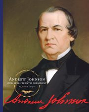 Andrew Johnson : our seventeenth president cover image