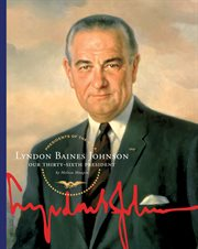 Lyndon Baines Johnson : our thirty-sixth president cover image