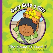 Gary gets a gift : the sound of hard G cover image