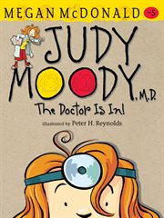 Judy Moody, M.D. : the doctor is in! cover image