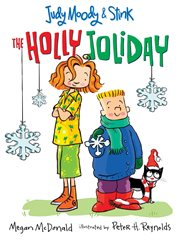 Judy Moody & Stink : the holly joliday cover image
