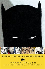 Batman: The Dark Knight Returns / Frank Miller