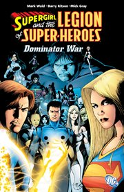 Supergirl and the Legion of Super-Heroes. Issue 26-30. Dominator war cover image