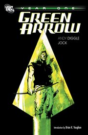 Green Arrow:Year One / Andy Diggle