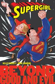 Supergirl Vol. 4: Beyond Good and Evil