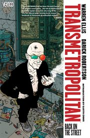 Transmetropolitan. Volume 1, issue 1-6, Back on the street cover image