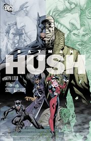 Batman: The Complete Hush / Jeph Loeb