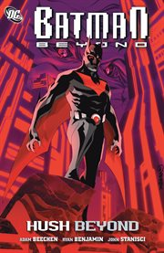 Batman beyond: hush beyond cover image
