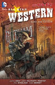 All star western : guns and Gotham. Volume 1, issue 1-6 cover image