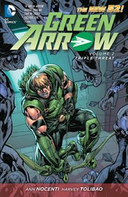 Green Arrow. Volume 2, issue 7-13, Triple threat cover image