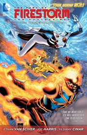The Fury of Firestorm, The Nuclear Men