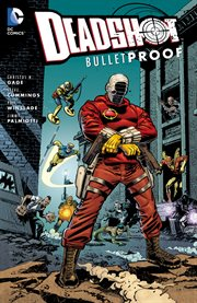 Deadshot: bulletproof cover image