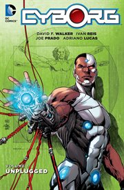 Cyborg. Volume 1, Unplugged cover image