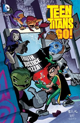Cover image for Teen Titans Go!: Truth, Justice, Pizza
