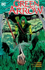 Green Arrow. Volume 6, issue 39-50, Last action hero cover image