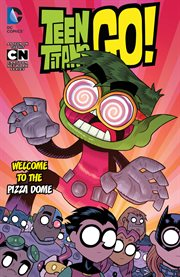 Teen Titans go!. Volume 2, issue 7-12, Welcome to the pizza dome cover image
