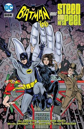 Batman '66 Meets John Steed and Emma Peel