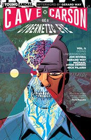 Cave Carson has a cybernetic eye. Volume 0, issue 1-6, Going underground cover image